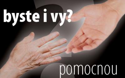 Podali byste i vy pomocnou ruku?